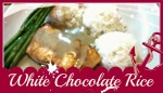 White Chocolate Rice: Cooking with Chocolate